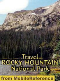 Travel Rocky Mountain National Park: Guide And Maps (Mobi Travel)【電子書籍】[ MobileReference ]