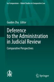 Deference to the Administration in Judicial ReviewComparative Perspectives【電子書籍】