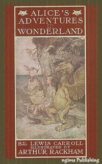 Alice'sAdventuresinWonderland(IllustratedbyArthurRackham+AudiobookDownloadLink+ActiveTOC)IllustratedbyArthurRackham+AudiobookDownloadLink+ActiveTOC