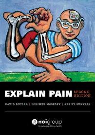 Explain Pain Second Edition【電子書籍】[ David Butler ]