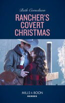 Rancher's Covert Christmas (Mills & Boon Heroes) (The McCall Adventure Ranch, Book 3)