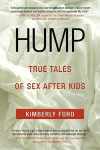 HumpTrue Tales of Sex After Kids【電子書籍】[ Kimberly Ford ]