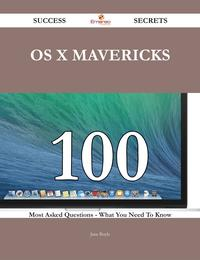OSXMavericks100SuccessSecrets-100MostAskedQuestionsOnOSXMavericks-WhatYouNeedToKnow