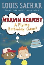 Marvin Redpost #6: A Flying Birthday Cake?【電子書籍】[ Louis Sachar ]