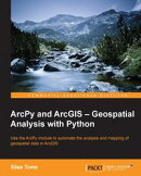 ArcPy and ArcGIS ー Geospatial Analysis with Python
