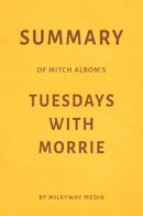 Summary of Mitch Albom's Tuesdays with Morrie