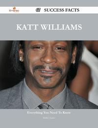 Katt Williams 67 Success Facts - Everything you need to know about Katt Williams【電子書籍】[ Shirley Juarez ]