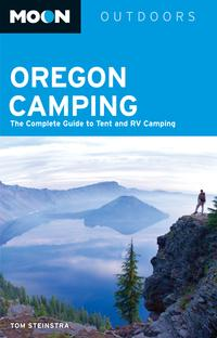 Moon Oregon CampingThe Complete Guide to Tent and RV Camping【電子書籍】[ Tom Stienstra ]