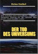 MEIN FREUND, DIE KOSMOLOGIE. DER TOD DES UNIVERSUMS