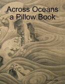Across Oceans a Pillow Book