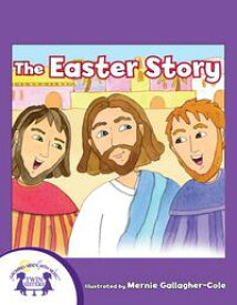 The Easter Story【電子書籍】[ Kim Mitzo Thompson ]
