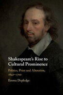 Shakespeare's Rise to Cultural Prominence