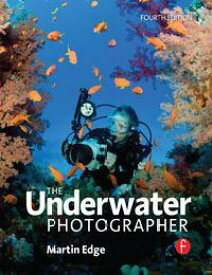 The Underwater Photographer【電子書籍】[ Martin Edge ]