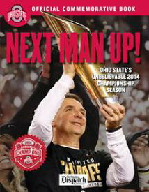 Next Man Up!Ohio State's Unbelievable 2014 Championship Season【電子書籍】[ The Columbus Dispatch ]