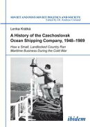 A History of the Czechoslovak Ocean Shipping Company, 1948?1989