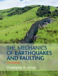 The Mechanics of Earthquakes and Faulting【電子書籍】[ Christopher H. Scholz ]
