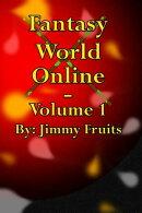 Fantasy World Online: Volume 1