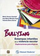 Bullying. Estampas infantiles de la violencia escolar