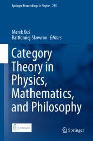 Category Theory in Physics, Mathematics, and Philosophy【電子書籍】