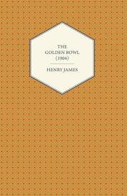 The Golden Bowl (1904)【電子書籍】[ Henry James ]