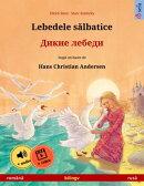 Lebedele sălbatice – Дикие лебеди (română – rusă)