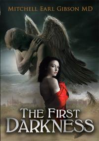 The First Darkness【電子書籍】[ Mitchell Gibson ]