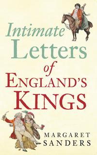 IntimateLettersofEngland'sKings