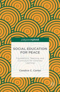 SocialEducationforPeaceFoundations,Teaching,andCurriculumforVisionaryLearning