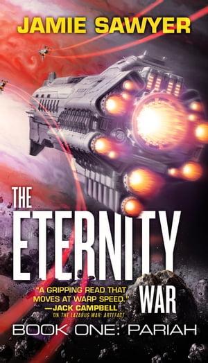 The Eternity War: Pariah【電子書籍】[ Jamie Sawyer ]