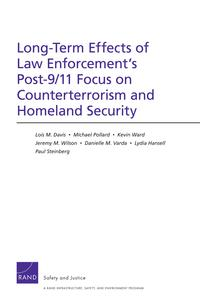 Long-TermEffectsofLawEnforcement'sPost-9/11FocusonCounterterrorismandHomelandSecurity