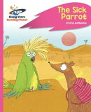 Reading Planet - The Sick Parrot - Pink C: Rocket Phonics