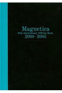 宇都宮隆/Magnetica10thAnniversaryOfficialBook2000-2005