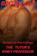 Straight to Gay College: The Tutor's Kinky Professor