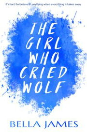 The Girl Who Cried Wolf【電子書籍】[ Bella James ]