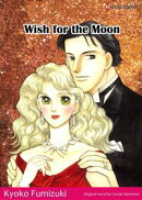 WISH FOR THE MOON (Harlequin Comics)