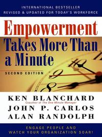 Empowerment Takes More Than a Minute【電子書籍】[ Ken Blanchard ]