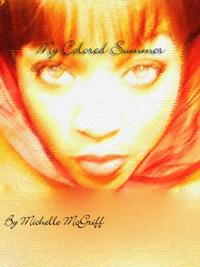 My Colored Summer【電子書籍】[ Michelle McGriff ]