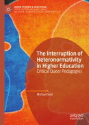 The Interruption of Heteronormativity in Higher Education