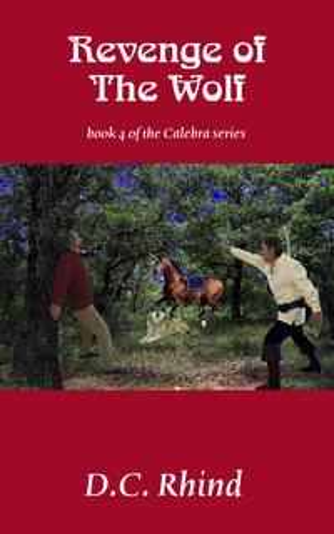 Revenge of the WolfCalebra Fantasy #4【電子書籍】[ D.C. Rhind ]