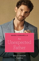 An Unexpected Father (Mills & Boon True Love) (The Fortunes of Texas: The Hotel Fortune, Book 3)