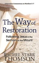 The Way of Restoration: Following Jesus in the Sermon on the Mount