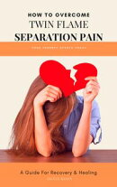 How to Overcome Twin Flame Separation Pain