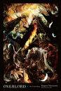 Overlord, Vol. 1 (light novel)The Undead King【電子書籍】[ Kugane Maruyama ]
