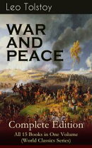 WAR AND PEACE Complete Edition ? All 15 Books in One Volume (World Classics Series)