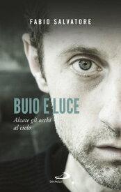 Buio e luce【電子書籍】[ Fabio Salvatore ]