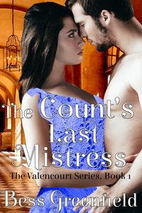 The Count's Last MistressThe Valencourts, #1【電子書籍】[ Bess Greenfield ]