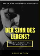 MEIN FREUND HEINZ DUTHEL DER SINN DES LEBENS?