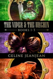 The Viper and the Urchin: books 1-3 A Quirky Steampunk Fantasy series【電子書籍】[ Celine Jeanjean ]