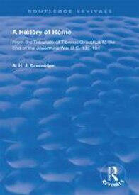 A History of Rome from 133 B.C. to 70 A.D. (1904)From the Tribunate of Tiberius Gracchus to the End of the Jugerthine War【電子書籍】[ A.H.J. Greenidge ]