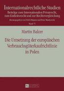 Die Umsetzung der europaeischen Verbrauchsgueterkaufrichtlinie in Polen
